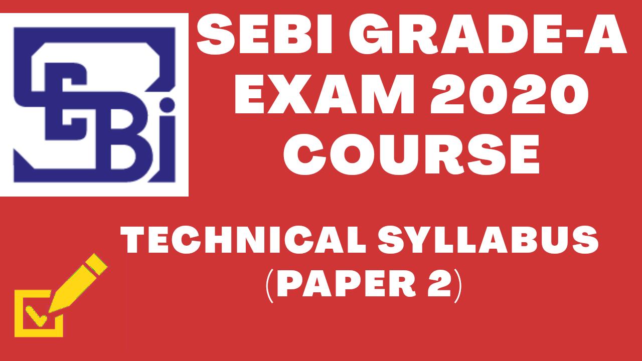 SEBI Grade A Exam 2020 (Technical Syllabus: Paper 2)