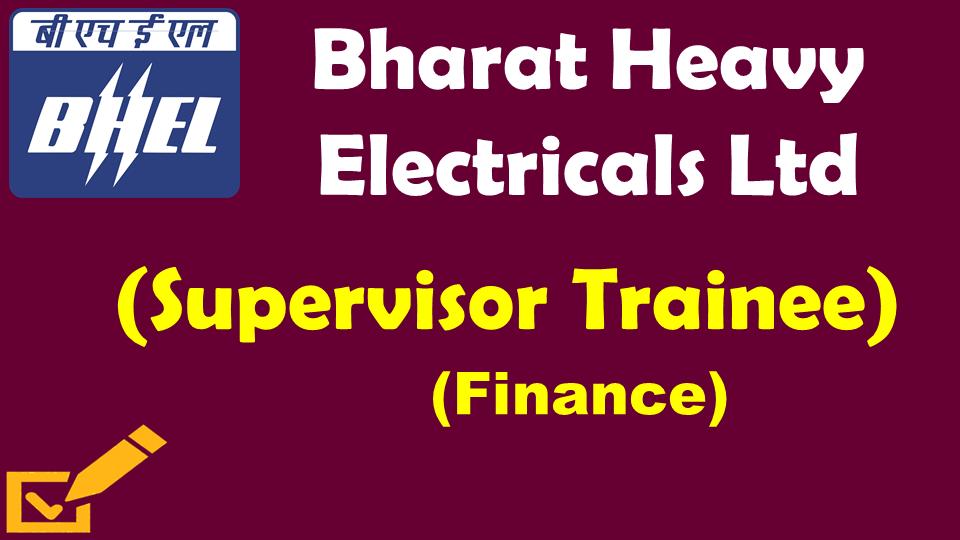BHEL - Supervisor Trainee (Finance)